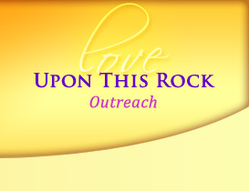 Building Love - Upon this Rock Outreach Ministries